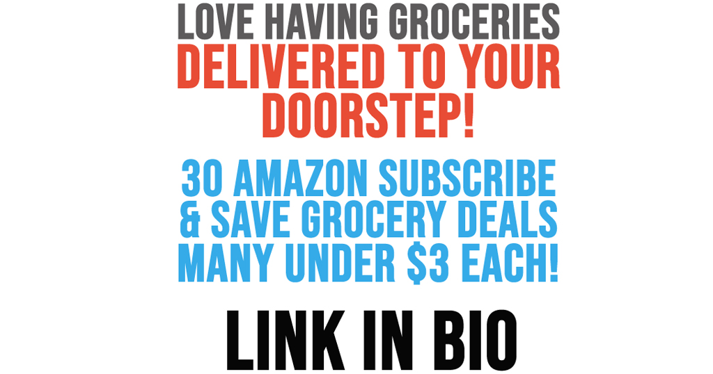 30 Amazon Subscribe & Save Grocery Deals – Many Under $3 Each!