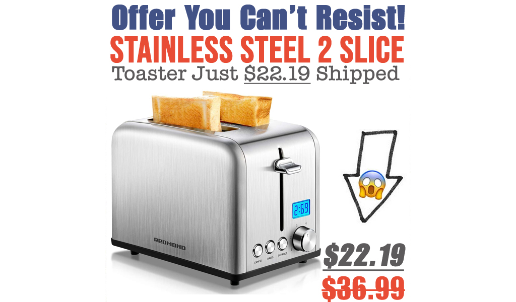 Stainless Steel 2 Slice Toaster Just $22.19 Shipped on Amazon (Regularly $36.99)