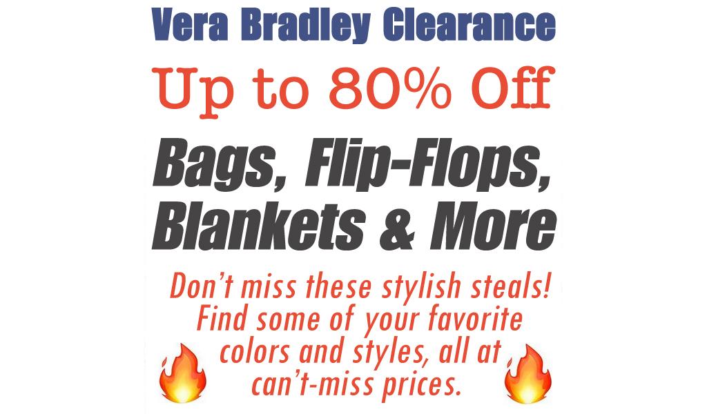 Up to 80% Off Vera Bradley   Bags, Flip-Flops, Blankets & More