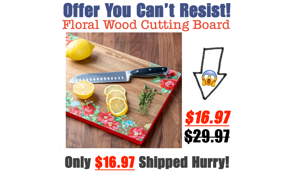 Vintage Floral Wood Cutting Board Only $16.97 Shipped on Walmart.com (Regularly $29.97)