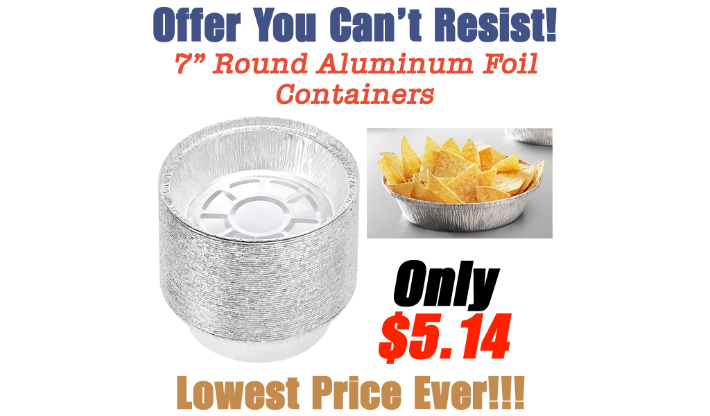 "7"" Round Aluminum Foil Containers Only $5.14 Shipped on Amazon"
