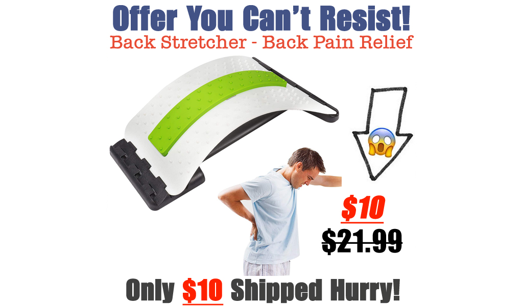 Back Stretcher - Back Pain Relief Only $10 Shipped on Amazon (Regularly $21.99)
