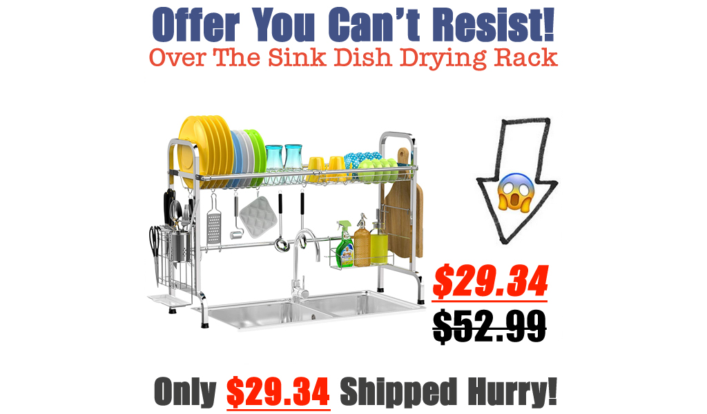 Over The Sink Dish Drying Rack Only $29.34 Shipped on Amazon (Regularly $52.99)