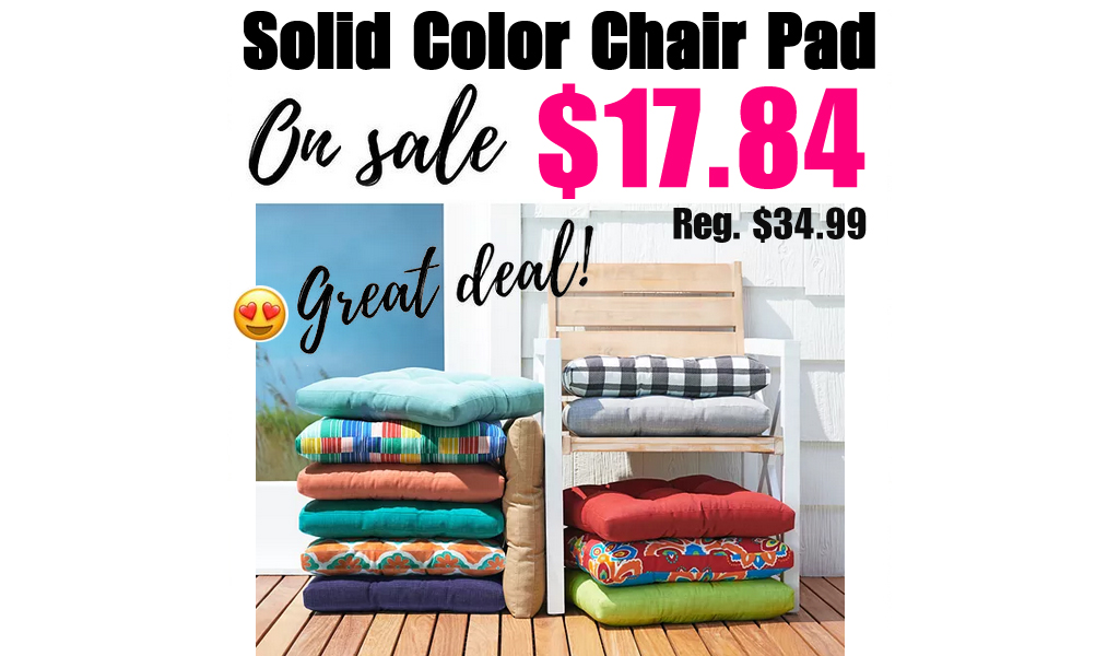 Solid Color Outdoor Chair Pad Only $17.84 on Kohl's.com (Regularly $34.99)