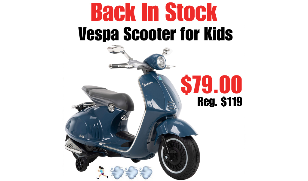 Vespa Scooter for Kids Only $79.00 Shipped on Walmart.com (Regularly $119)