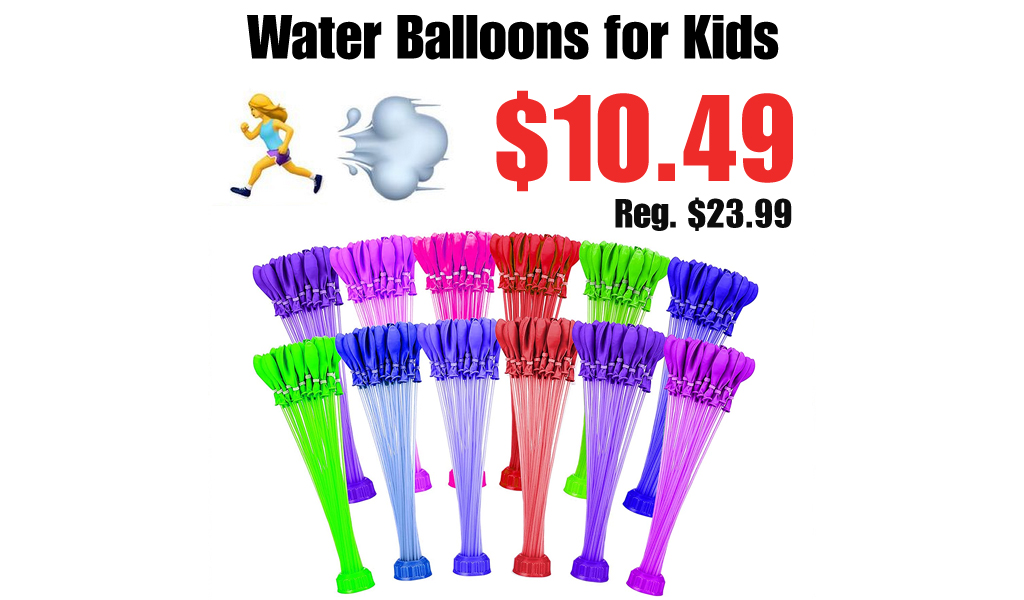 Water Balloons for Kids Only $10.99 Shipped on Amazon (Regularly $23.99)