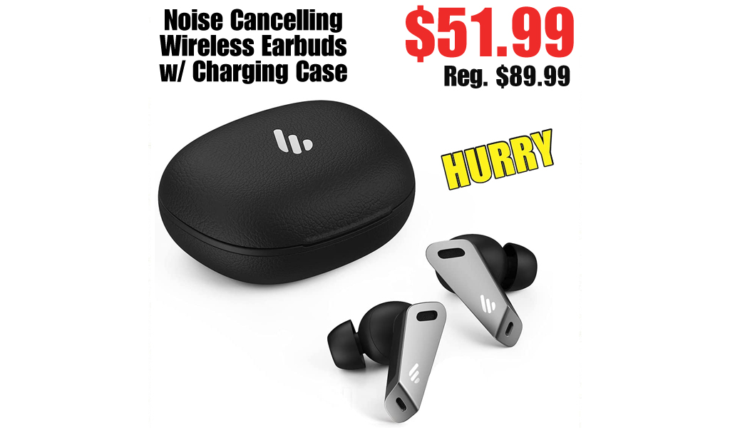 Noise Cancelling Wireless Earbuds w/ Charging Case Only $51.99 Shipped on Amazon (Regularly $89.99)