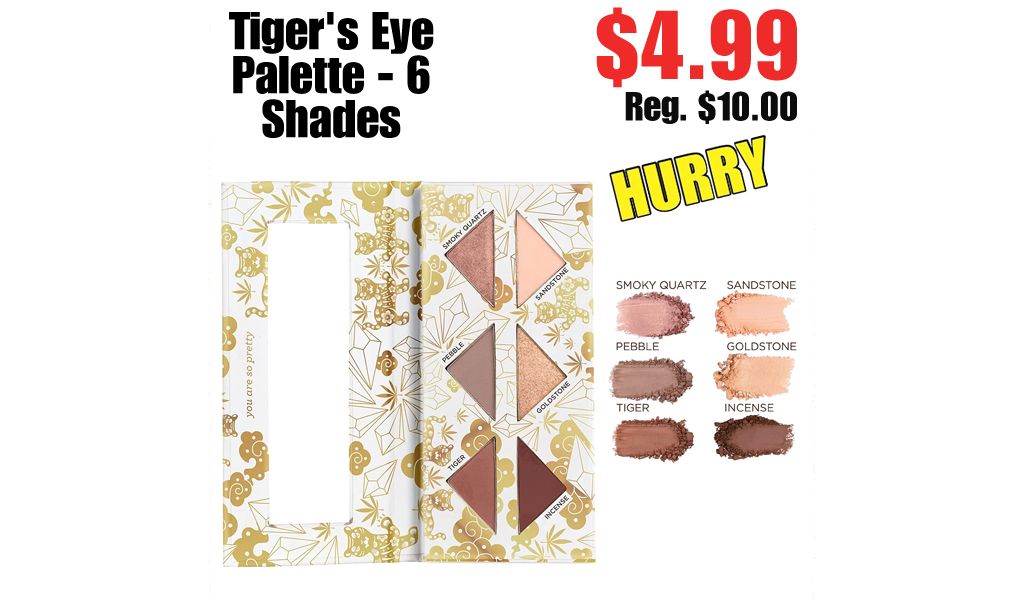 Tiger's Eye Palette - 6 Shades Only $4.99 on Amazon (Regularly $10.00)